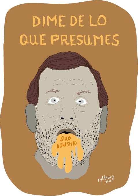Dime, Rajoy, de lo que presumes...